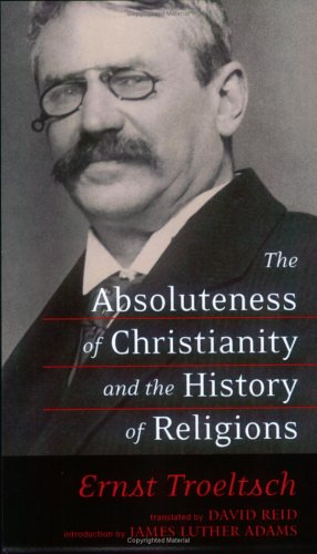 Absoluteness of Christianity and the History of Religions   2006 9780664230166 Front Cover