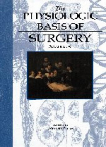 Physiologic Basis of Surgery 2nd 1997 (Revised) 9780683066166 Front Cover