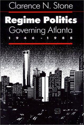 Regime Politics Governing Atlanta, 1946-1988  1989 edition cover