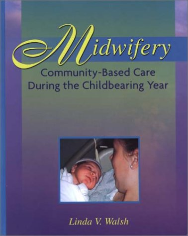 Midwifery Community-Based Care During the Childbearing Year  2001 9780721647166 Front Cover