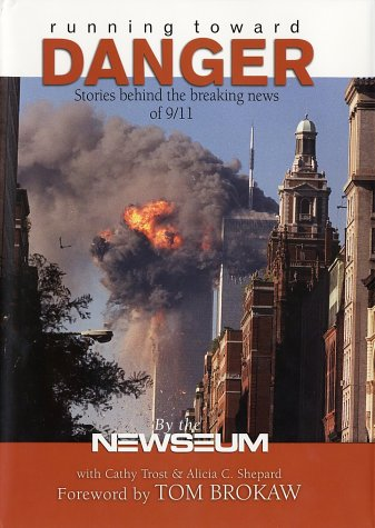 Running Toward Danger Stories Behind the Breaking News of 9/11  2002 edition cover
