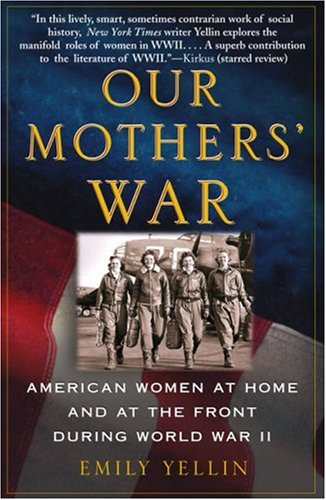 Our Mothers' War American Women at Home and at the Front During World War II  2005 edition cover