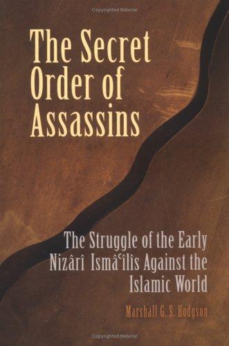 Secret Order of Assassins The Struggle of the Early Nizari Ismai'lis Against the Islamic World  2005 edition cover