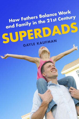 Superdads How Fathers Balance Work and Family in the 21st Century  2013 edition cover