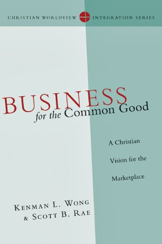 Business for the Common Good A Christian Vision for the Marketplace  2011 edition cover