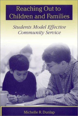 Reaching Out to the Children and Families Students Model Effective Community Service  2000 edition cover