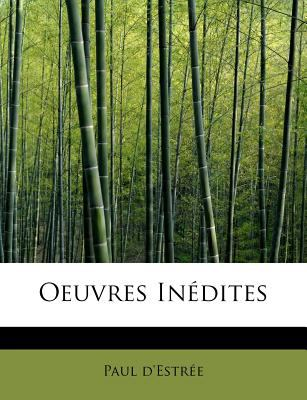 Oeuvres In�dites N/A 9781115076166 Front Cover