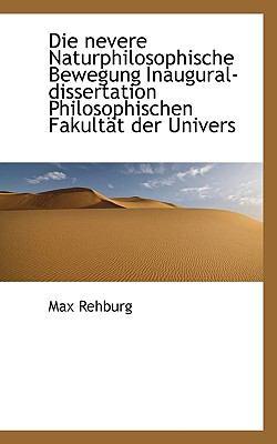 Die Nevere Naturphilosophische Bewegung Inaugural-Dissertation Philosophischen Fakult�t der Univers  N/A 9781115849166 Front Cover