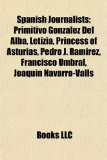 Spanish Journalists Primitivo Gonz�lez Del Alba, Letizia, Princess of Asturias, Pedro J. Ram�rez, Francisco Umbral, Joaqu�n Navarro-Valls N/A edition cover