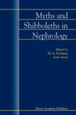 Myths and Shibboleths in Nephrology   2002 9781402006166 Front Cover