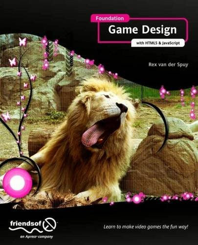 Foundation Game Design with HTML5 and JavaScript   2012 edition cover