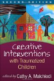 Creative Interventions with Traumatized Children  2nd 2014 (Revised) edition cover