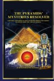 Pyramid's Mysteries Resolved: Scientific Solutions to Challenges Regarding the Earth Magnetic Field and Climate Change  N/A 9781492812166 Front Cover