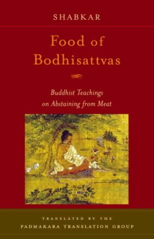 Food of Bodhisattvas Buddhist Teachings on Abstaining from Meat  2004 edition cover
