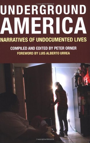 Underground America Narratives of Undocumented Lives  2008 edition cover