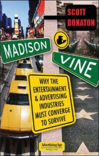 Madison and Vine Why the Entertainment and Advertising Industries Must Converge to Survive  2006 edition cover