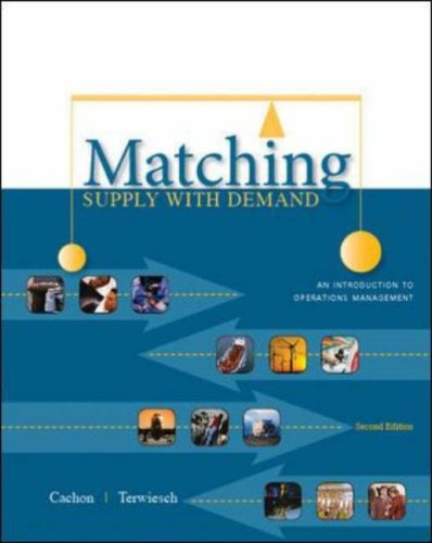 Matching Supply with Demand An Introduction to Operations Management 2nd 2009 9780073525167 Front Cover