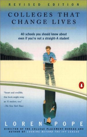 Colleges That Change Lives 40 Schools You Should Know about Even If You're Not a Straight-A Student  2000 (Revised) edition cover