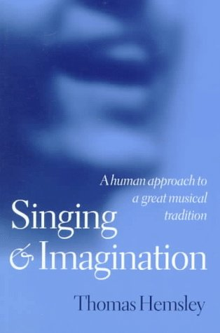 Singing and Imagination A Human Approach to a Great Musical Tradition  1998 edition cover