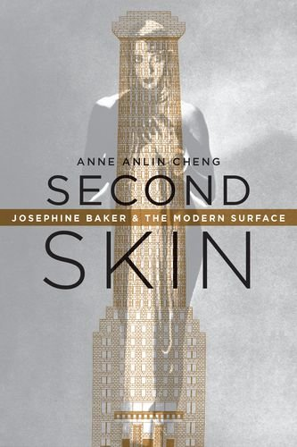 Second Skin Josephine Baker and the Modern Surface  2013 edition cover