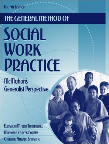 General Method of Social Work Practice McMahon's Generalist Perspective 4th 2002 (Revised) edition cover