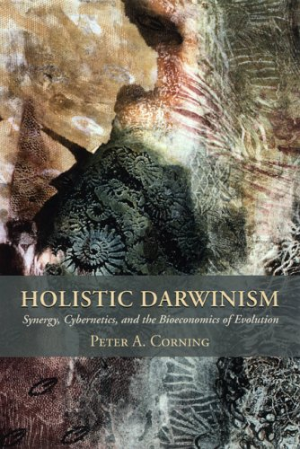 Holistic Darwinism Synergy, Cybernetics, and the Bioeconomics of Evolution  2005 9780226116167 Front Cover