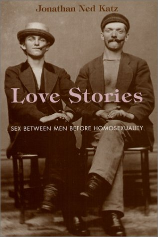 Love Stories Sex Between Men Before Homosexuality  2003 edition cover