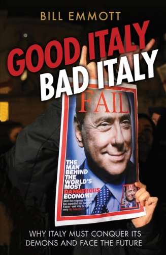 Good Italy, Bad Italy Why Italy Must Conquer Its Demons to Face the Future  2013 edition cover