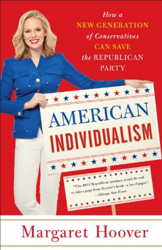 American Individualism How a New Generation of Conservatives Can Save the Republican Party  2013 edition cover