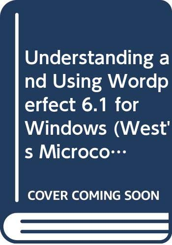 Understanding and Using WordPerfect 6.1 for Windows 1st 9780314060167 Front Cover