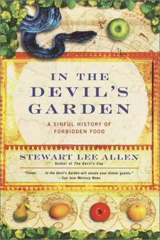 In the Devil's Garden A Sinful History of Forbidden Food N/A edition cover