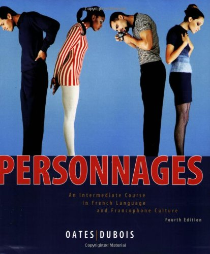 Personnages An Intermediate Course in French Language and Francophone Culture 4th 2010 9780470432167 Front Cover