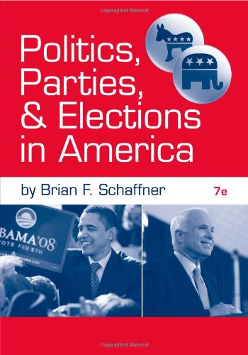 Politics, Parties, and Elections in America  7th 2012 edition cover