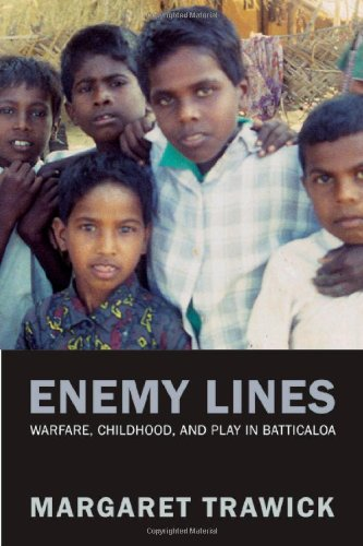 Enemy Lines Childhood, Warfare, and Play in Batticaloa  2007 9780520245167 Front Cover
