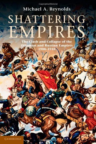 Shattering Empires The Clash and Collapse of the Ottoman and Russian Empires, 1908-1918  2010 edition cover