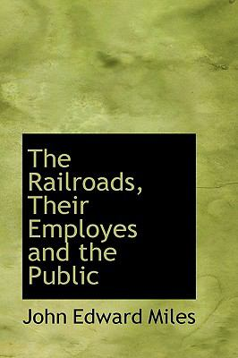 The Railroads, Their Employees and the Public:   2008 edition cover