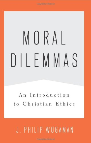 Moral Dilemmas An Introduction to Christian Ethics  2009 edition cover
