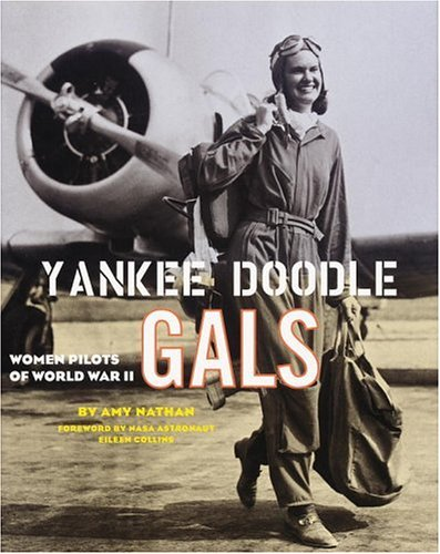 Yankee Doodle Gals Women Pilots of World War Two  2001 edition cover