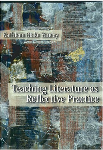 Teaching Literature As Reflective Practice 1st 2004 edition cover