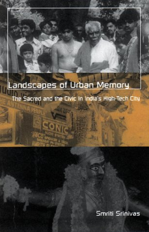 Landscapes of Urban Memory The Sacred and the Civic in India's High-Tech City  2001 9780816636167 Front Cover