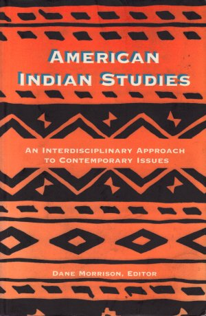 American Indian Studies An Interdisciplinary Approach to Contemporary Issues 2nd 9780820439167 Front Cover