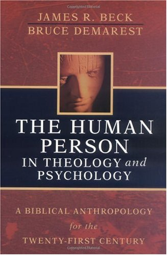 Human Person in Theology and Psychology A Biblical Anthropology for the Twenty-First Century  2005 edition cover
