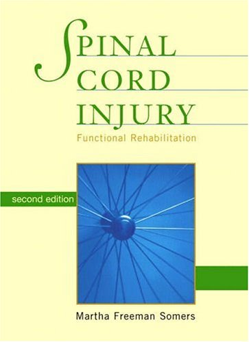 Spinal Cord Injury Functional Rehabilitation 2nd 2001 (Revised) 9780838586167 Front Cover
