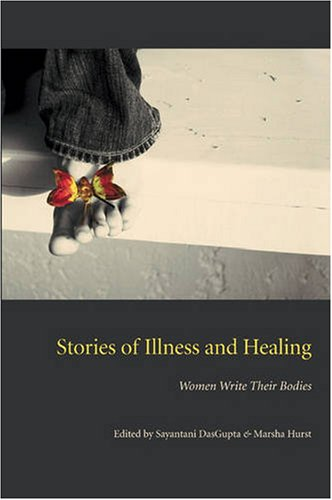 Stories of Illness and Healing Women Write Their Bodies  2007 edition cover