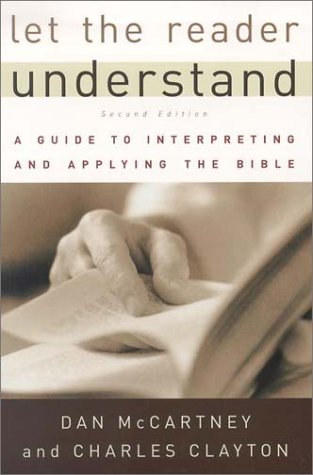Let the Reader Understand : A Guide to Interpreting and Applying the Bible 2nd 2002 (Revised) edition cover