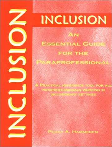 Inclusion An Essential Guide for the Paraprofessional A Practical Reference Tool for All Professionals Working in Inclusionary Settings  1997 edition cover