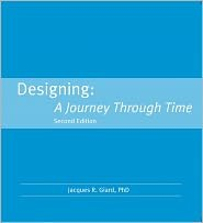 Designing A Journey Through Time 2nd 9780976802167 Front Cover