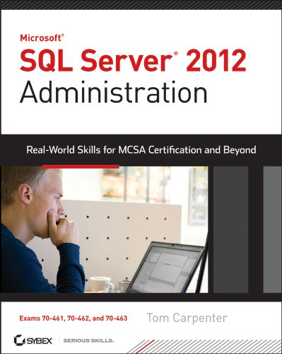 Microsoft SQL Server 2012 Administration Real-World Skills for MCSA Certification and Beyond  2013 edition cover