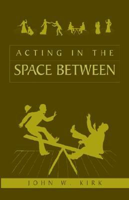 Acting in the Space Between   2004 edition cover