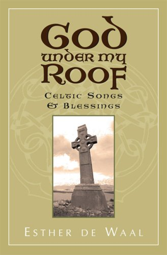 God under My Roof Celtic Songs and Blessings  2006 9781557255167 Front Cover